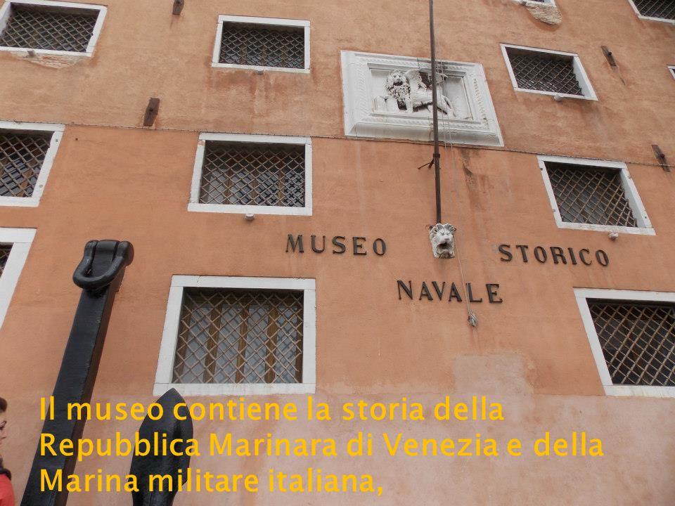 Il museo contiene la storia della Repubblica Marinara di Venezia e della