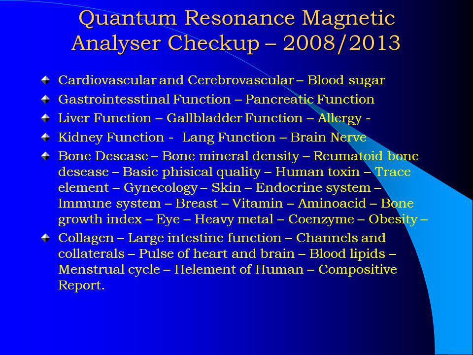 Quantum Resonance Magnetic Analyser Checkup – 2008/2013