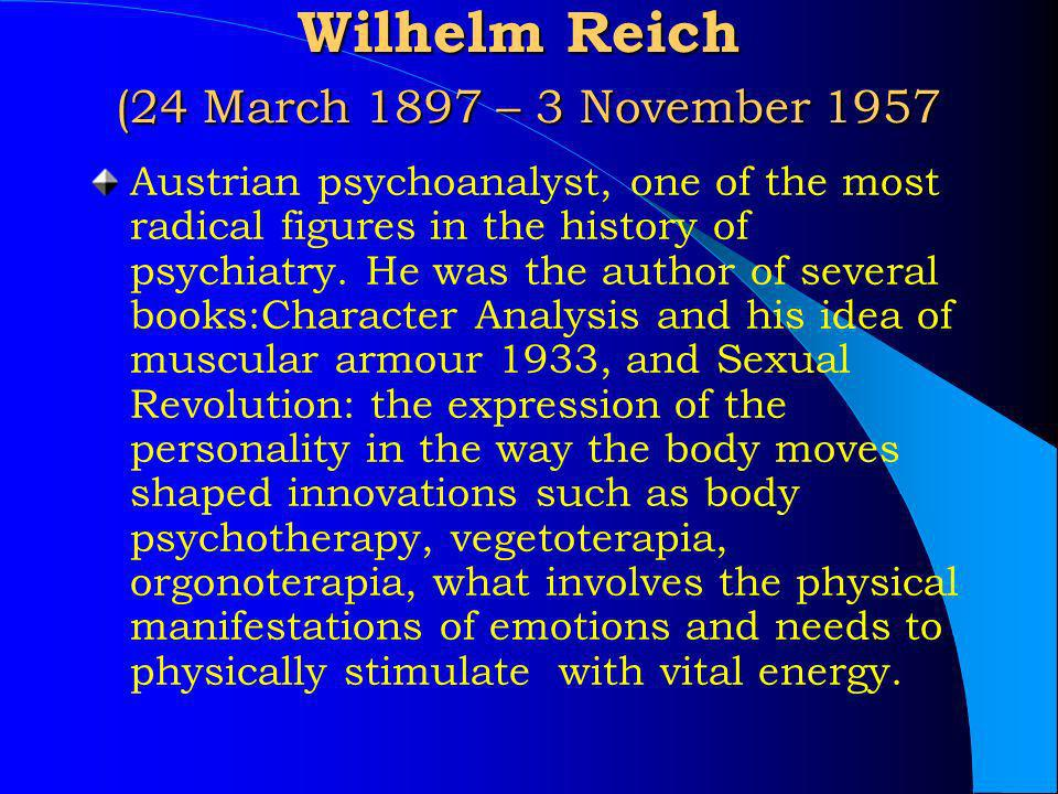 Wilhelm Reich (24 March 1897 – 3 November 1957