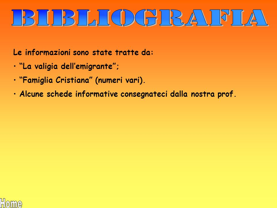 BIBLIOGRAFIA Le informazioni sono state tratte da: