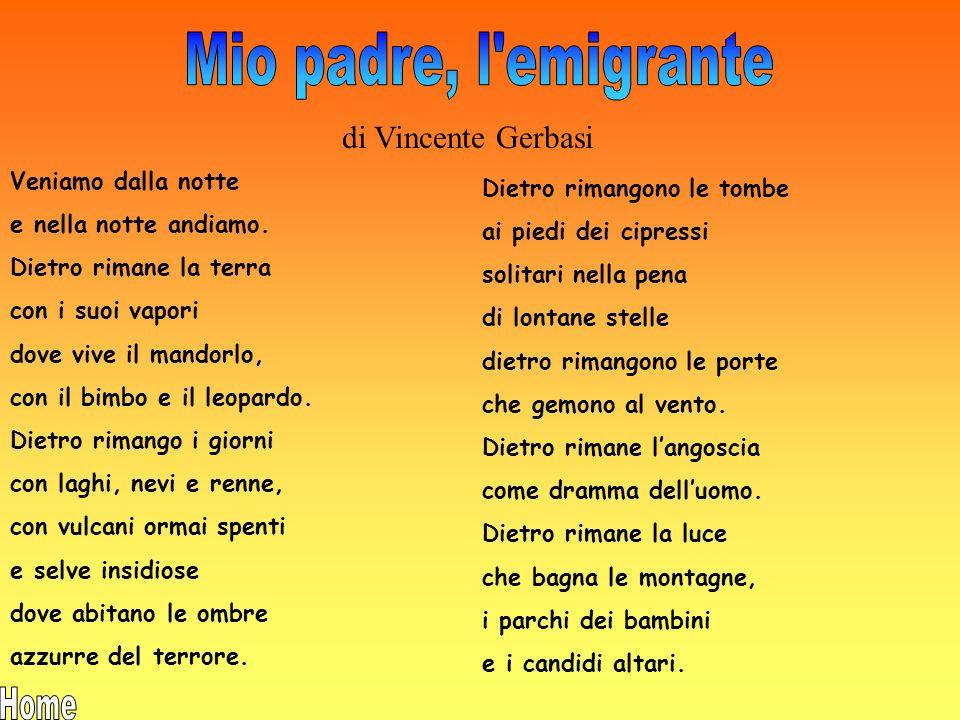 Mio padre, l emigrante di Vincente Gerbasi Veniamo dalla notte