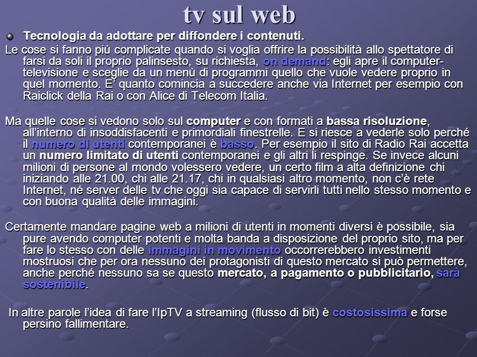 tv sul web Tecnologia da adottare per diffondere i contenuti.