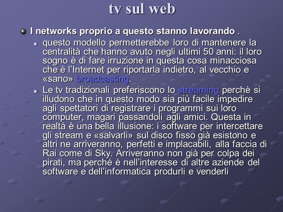 tv sul web I networks proprio a questo stanno lavorando .
