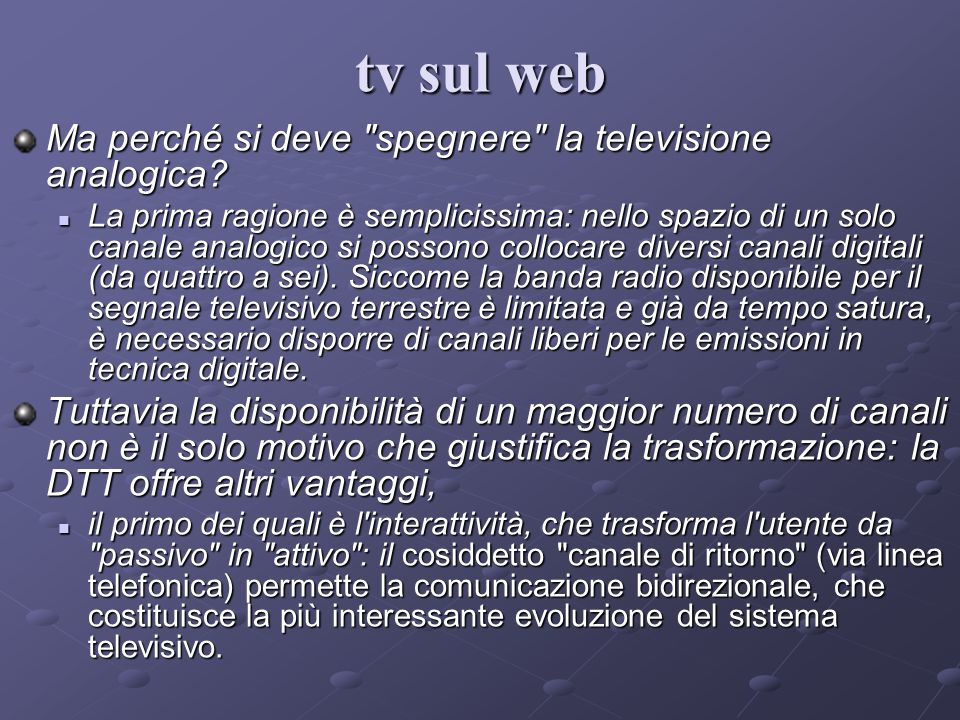 tv sul web Ma perché si deve spegnere la televisione analogica