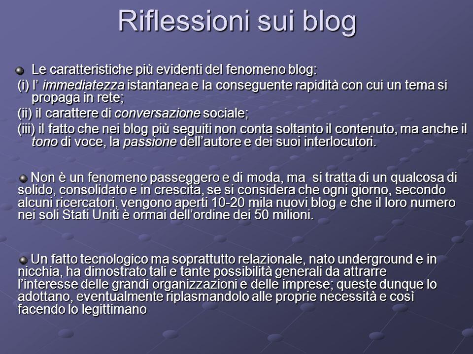 Riflessioni sui blog Le caratteristiche più evidenti del fenomeno blog: