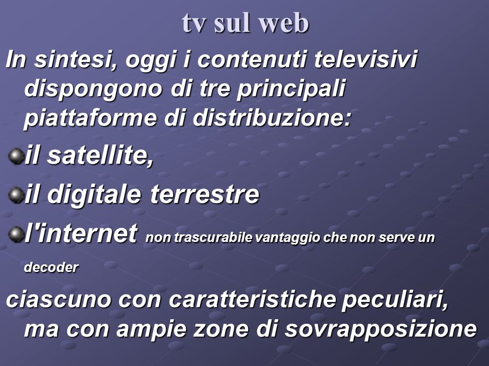 tv sul web il satellite, il digitale terrestre