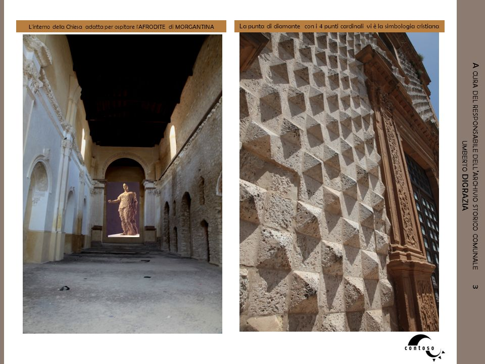 L interno della Chiesa adatta per ospitare l AFRODITE di MORGANTINA
