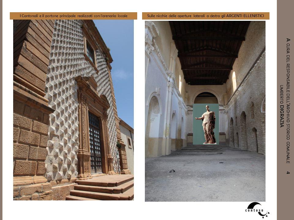 I Cantonali e il portone principale realizzati con l arenaria locale