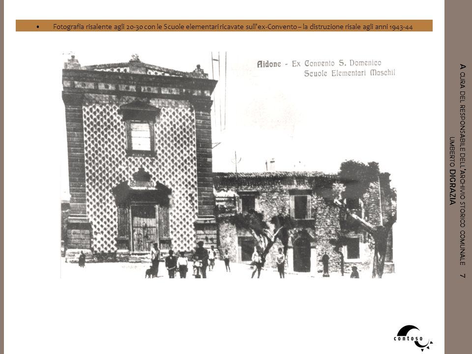 Fotografia risalente agli 20-30 con le Scuole elementari ricavate sull ex-Convento – la distruzione risale agli anni 1943-44