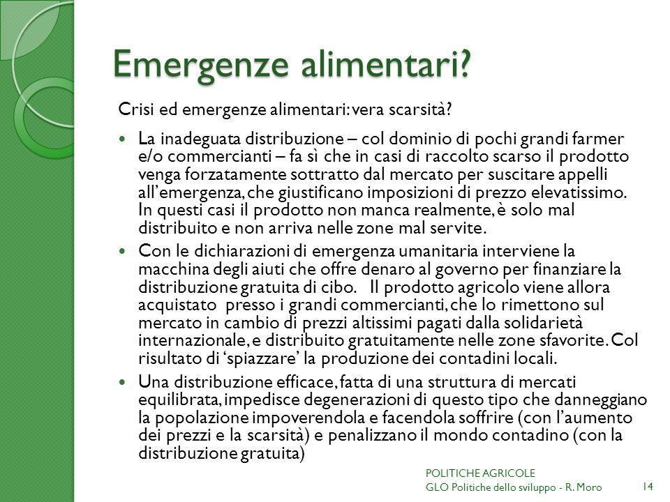 Emergenze alimentari Crisi ed emergenze alimentari: vera scarsità