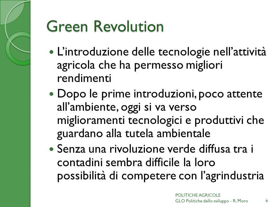 Green Revolution L'introduzione delle tecnologie nell'attività agricola che ha permesso migliori rendimenti.