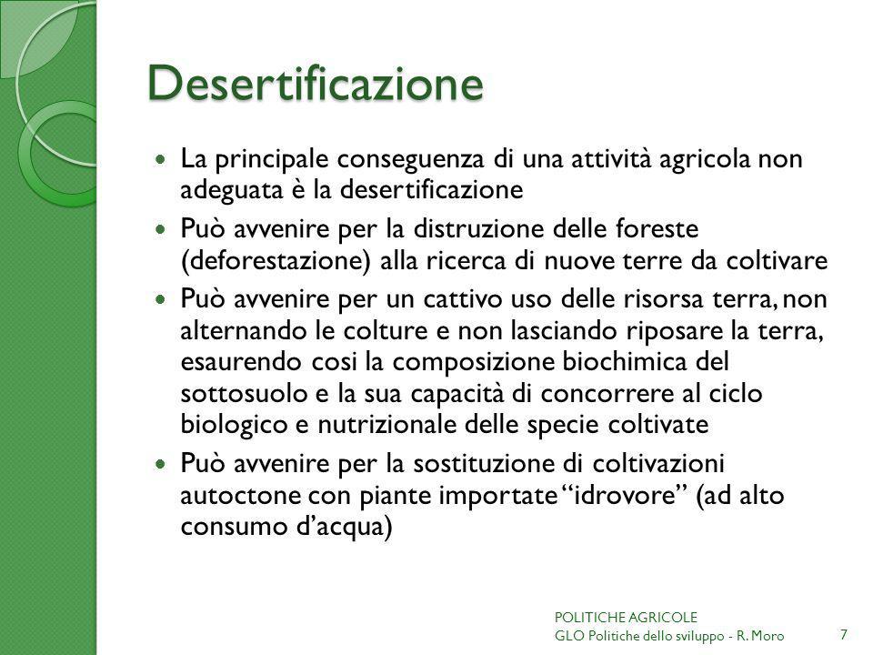 Desertificazione La principale conseguenza di una attività agricola non adeguata è la desertificazione.