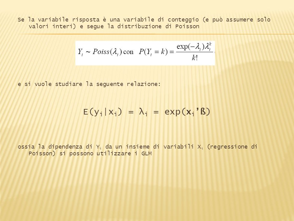 E(yi|xi) = λi = exp(xi'ß)