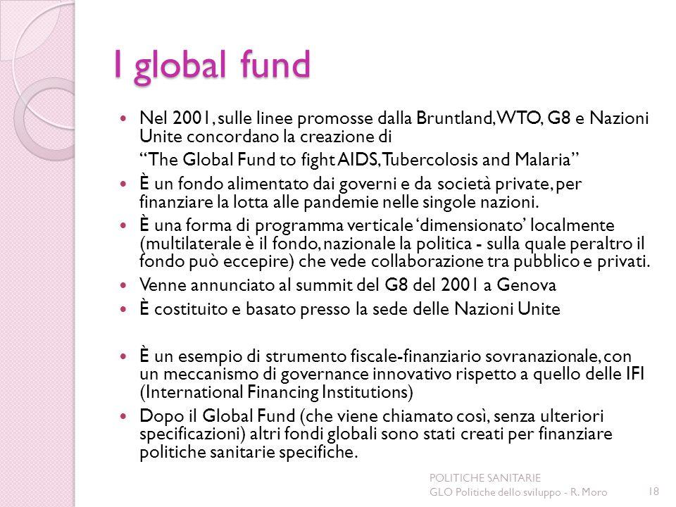 I global fund Nel 2001, sulle linee promosse dalla Bruntland, WTO, G8 e Nazioni Unite concordano la creazione di.
