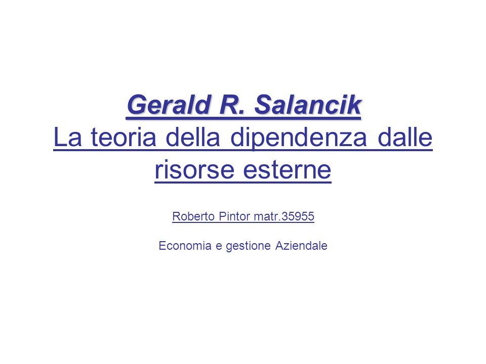 Gerald R. Salancik La teoria della dipendenza dalle risorse esterne