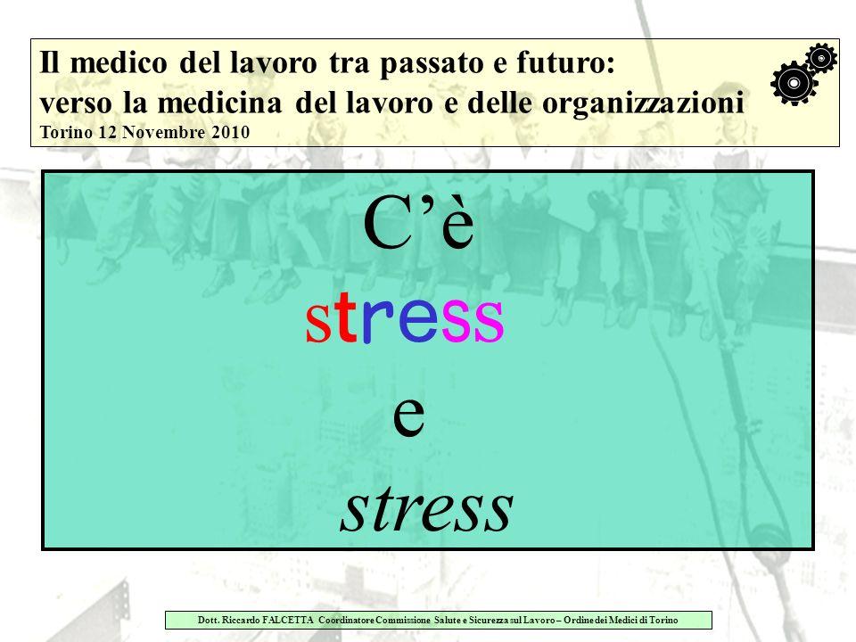 C'è stress e Il medico del lavoro tra passato e futuro: