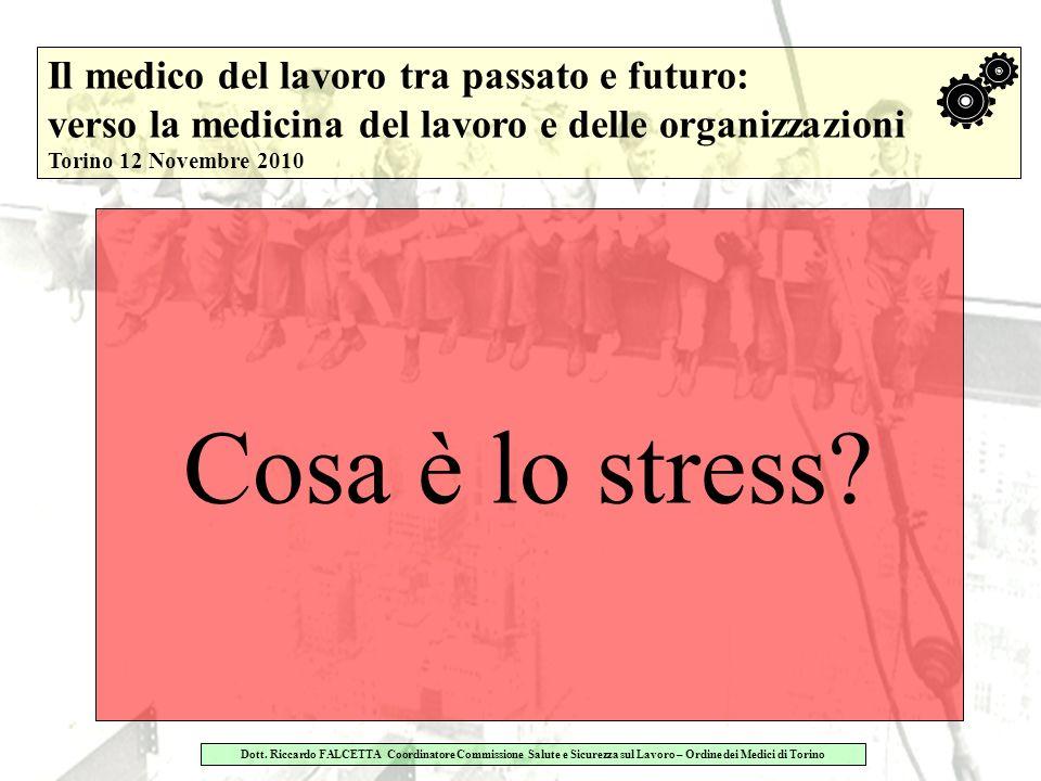 Cosa è lo stress Il medico del lavoro tra passato e futuro: