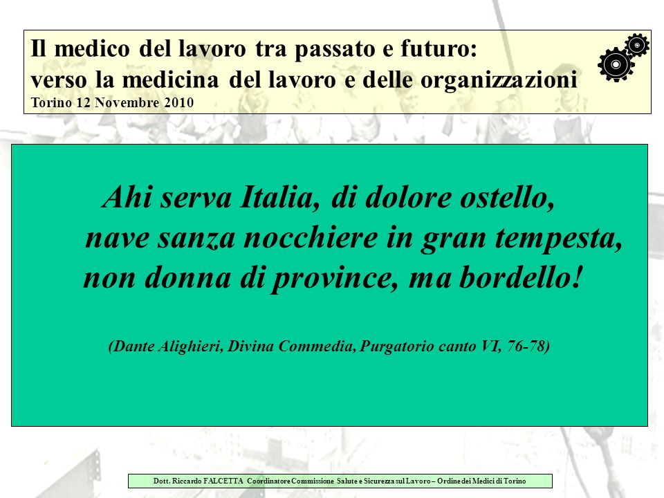(Dante Alighieri, Divina Commedia, Purgatorio canto VI, 76-78)