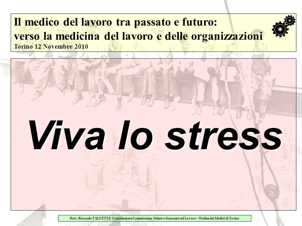 Viva lo stress Il medico del lavoro tra passato e futuro: