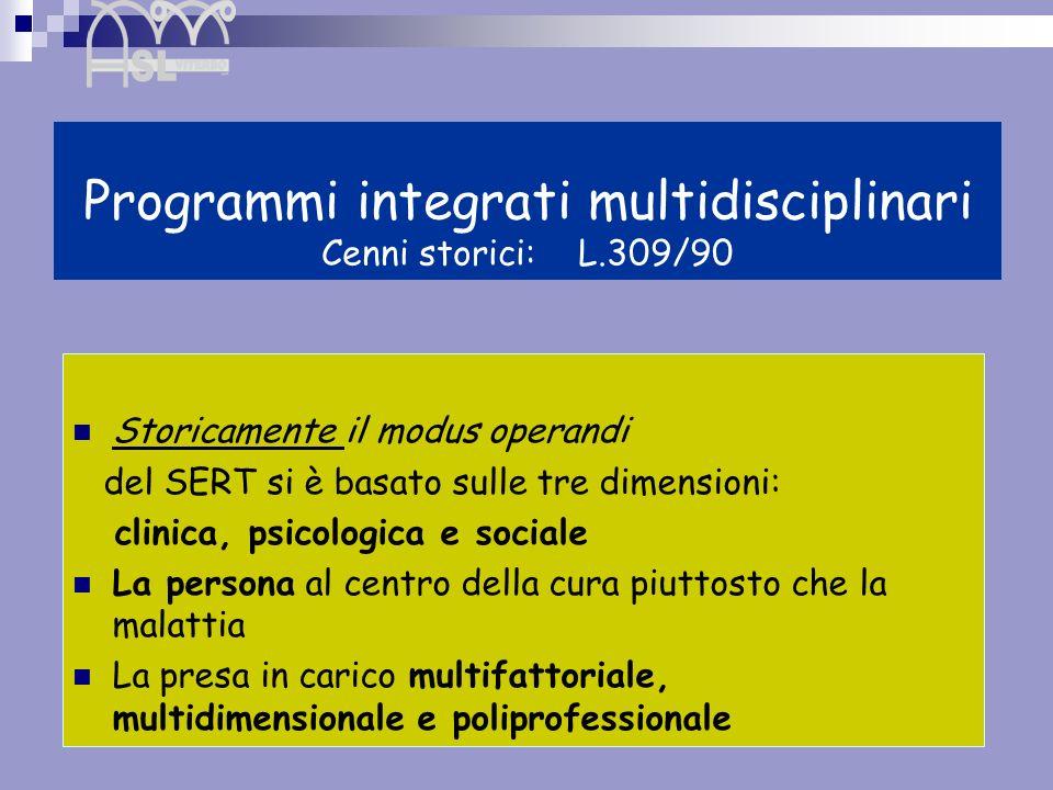 Programmi integrati multidisciplinari Cenni storici: L.309/90