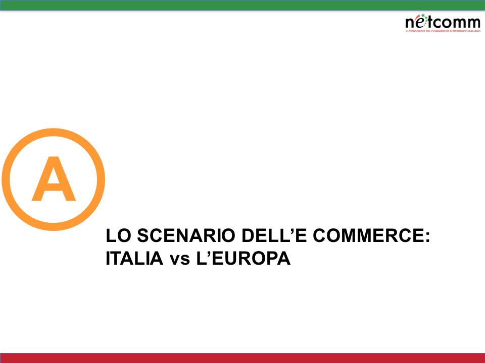 A LO SCENARIO DELL'E COMMERCE: ITALIA vs L'EUROPA