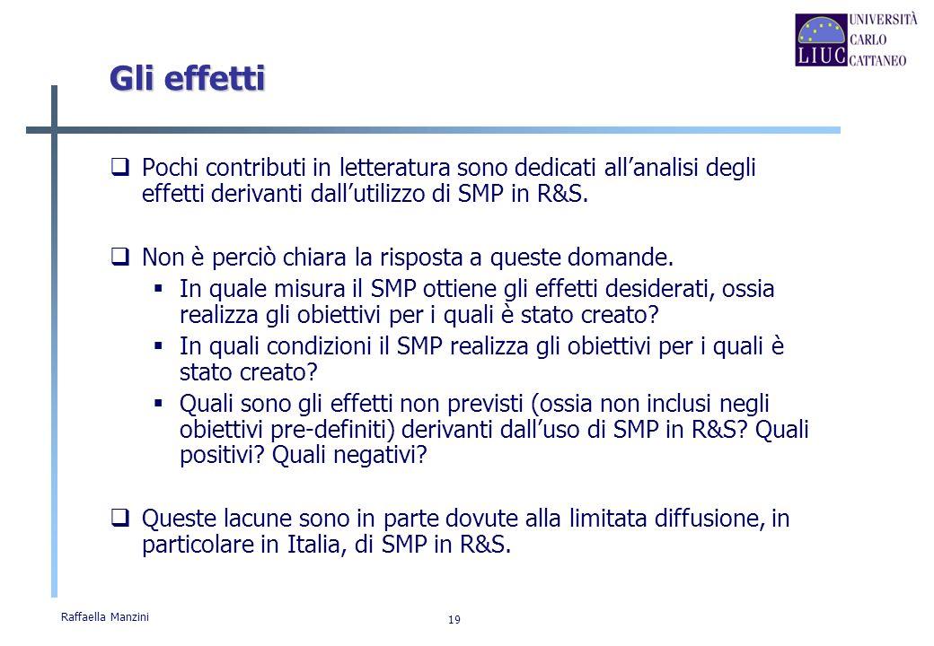 Gli effettiPochi contributi in letteratura sono dedicati all'analisi degli effetti derivanti dall'utilizzo di SMP in R&S.