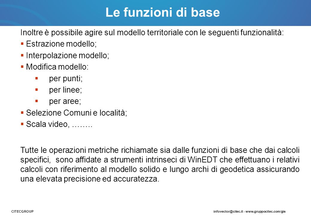 Le funzioni di base Inoltre è possibile agire sul modello territoriale con le seguenti funzionalità: