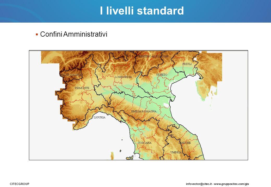 I livelli standard Confini Amministrativi CITECGROUP