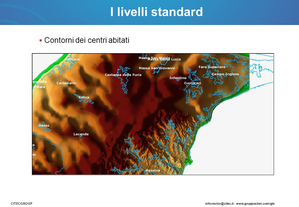 I livelli standard Contorni dei centri abitati CITECGROUP