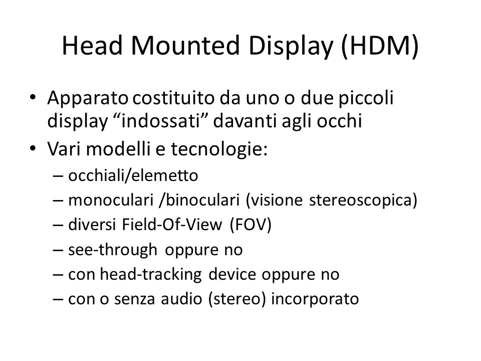 Head Mounted Display (HDM)