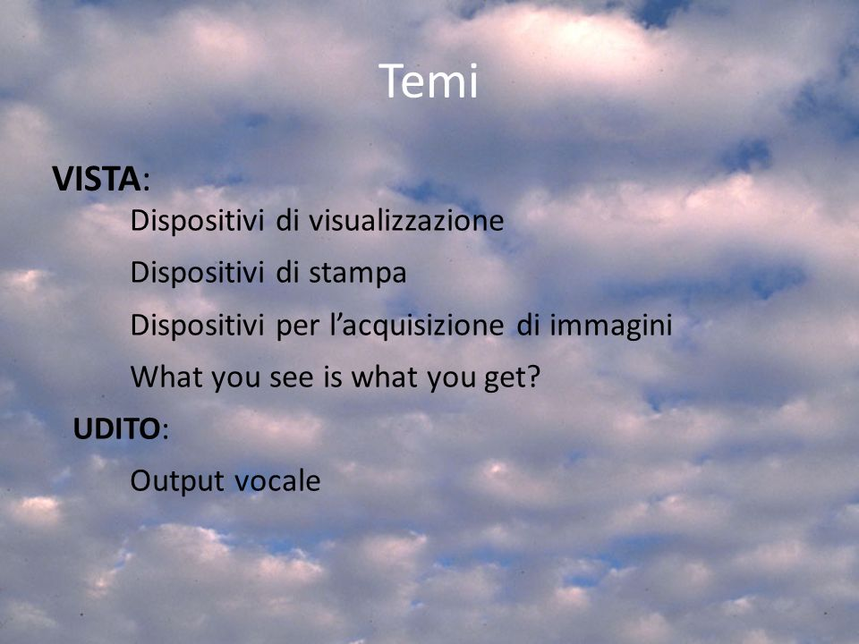 Temi VISTA: Dispositivi di visualizzazione Dispositivi di stampa