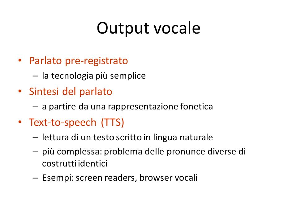 Output vocale Parlato pre-registrato Sintesi del parlato