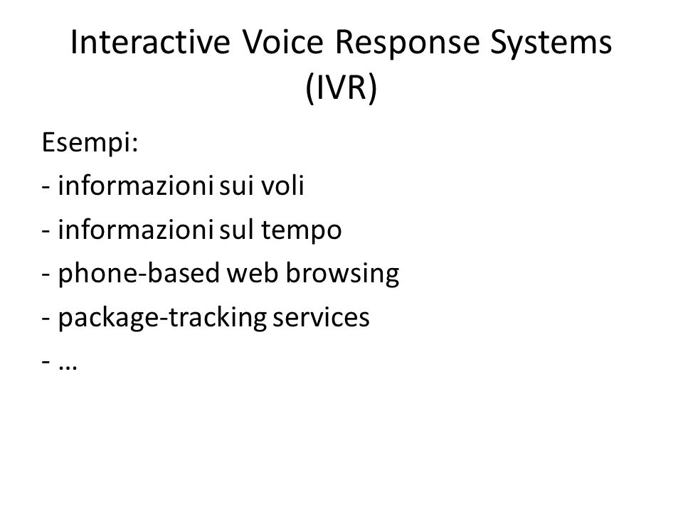 Interactive Voice Response Systems (IVR)