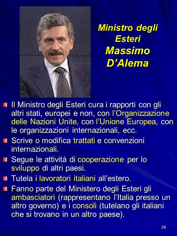Ministro degli Esteri Massimo D'Alema