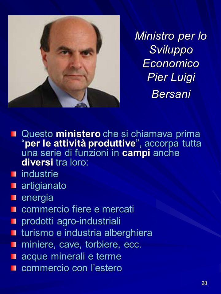 Ministro per lo Sviluppo Economico Pier Luigi Bersani