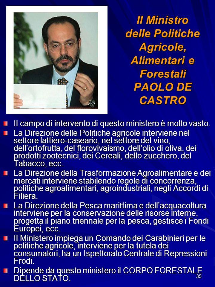 Il Ministro delle Politiche Agricole, Alimentari e Forestali PAOLO DE CASTRO