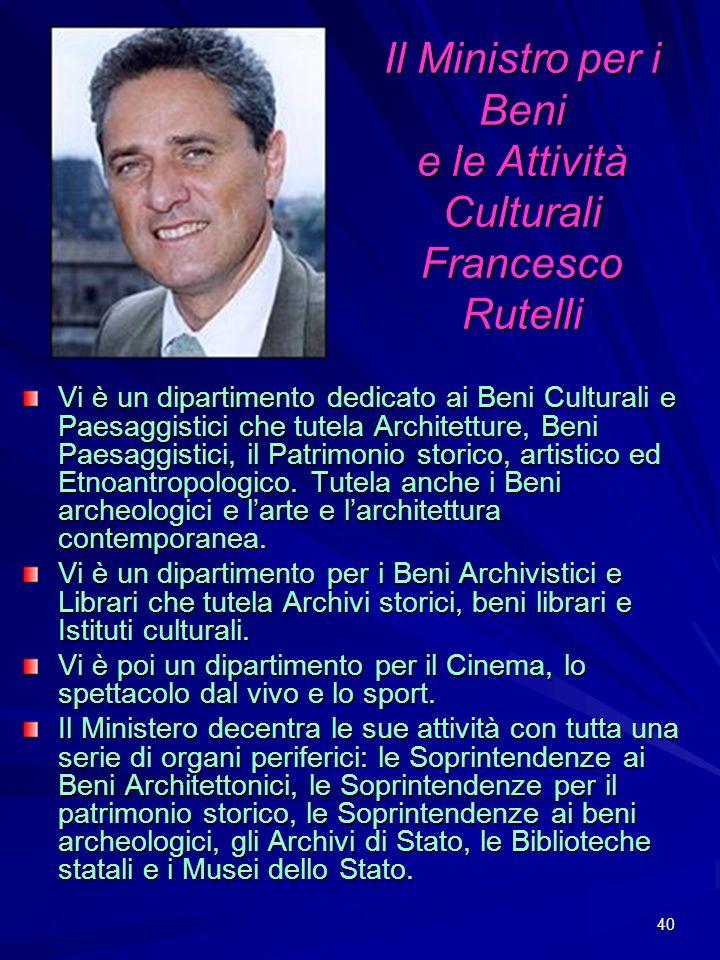 Il Ministro per i Beni e le Attività Culturali Francesco Rutelli