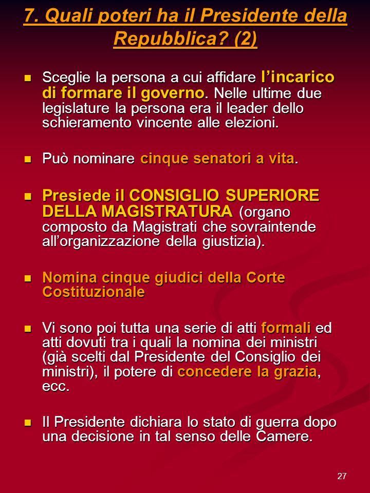 7. Quali poteri ha il Presidente della Repubblica (2)