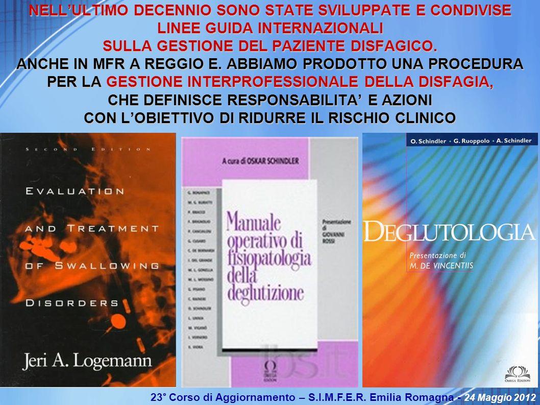 NELL'ULTIMO DECENNIO SONO STATE SVILUPPATE E CONDIVISE LINEE GUIDA INTERNAZIONALI SULLA GESTIONE DEL PAZIENTE DISFAGICO.