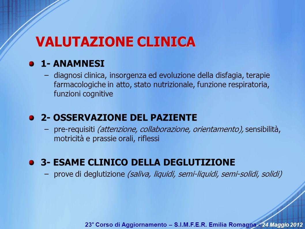 VALUTAZIONE CLINICA 1- ANAMNESI 2- OSSERVAZIONE DEL PAZIENTE