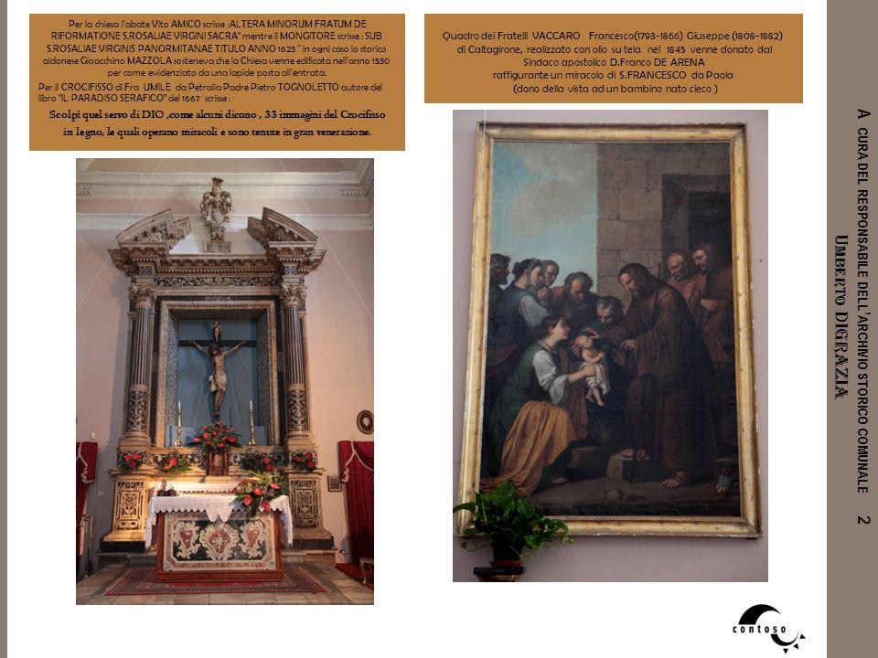 in legno, le quali operano miracoli e sono tenute in gran venerazione.