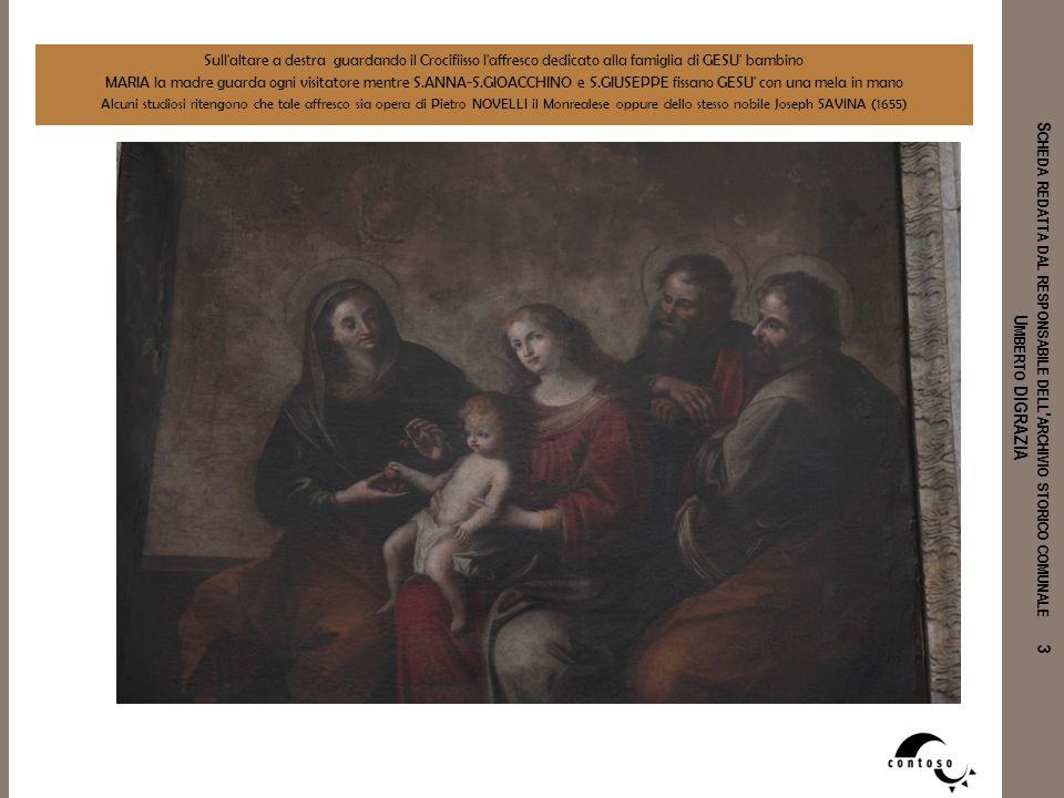 Sull altare a destra guardando il Crocifiisso l affresco dedicato alla famiglia di GESU bambino