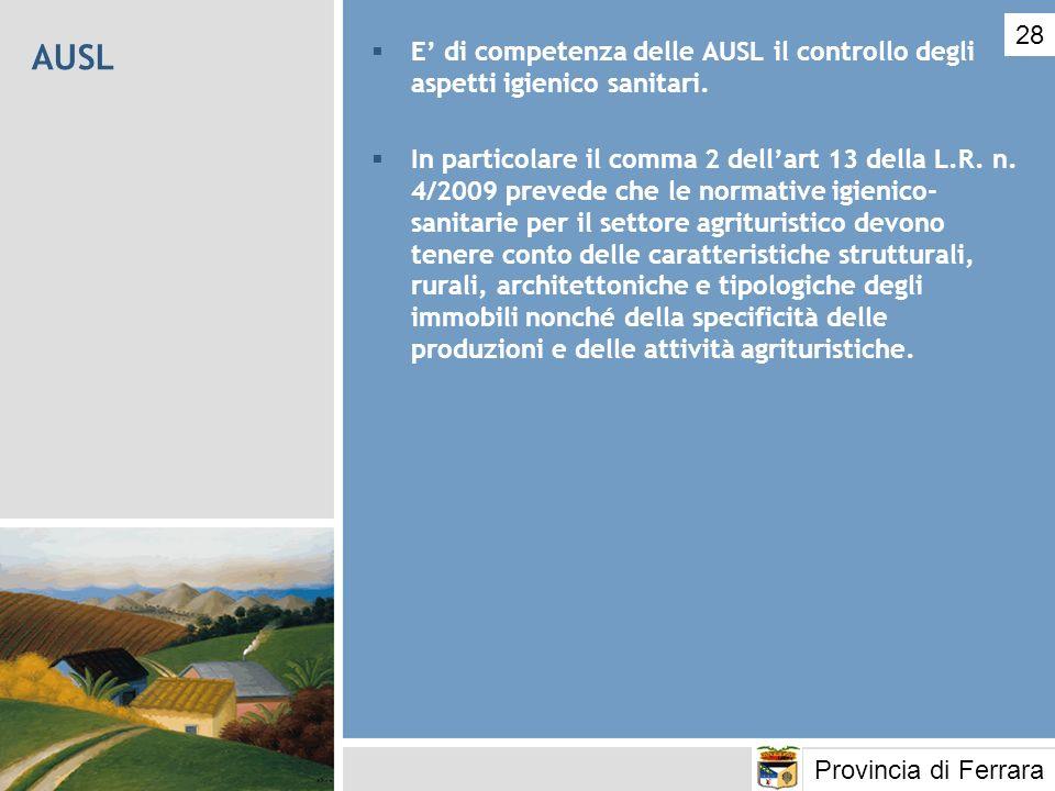 28AUSL. E' di competenza delle AUSL il controllo degli aspetti igienico sanitari.