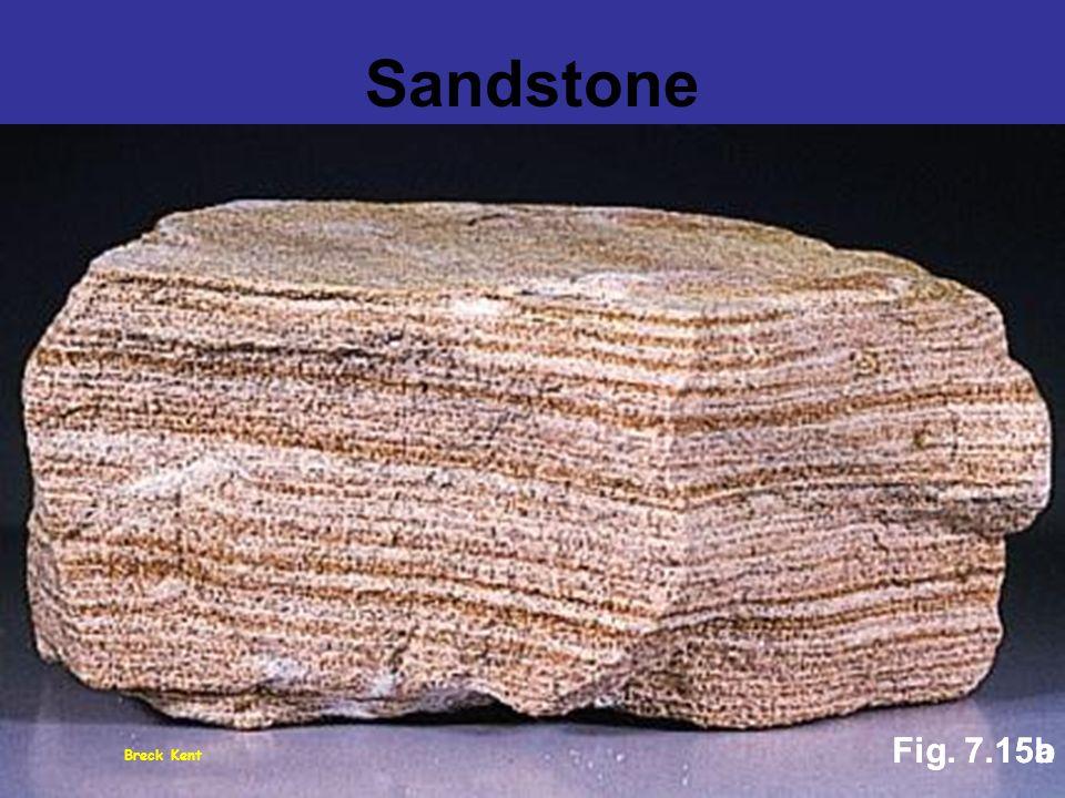 Sandstone Fig. 7.15a Fig. 7.15b Breck Kent