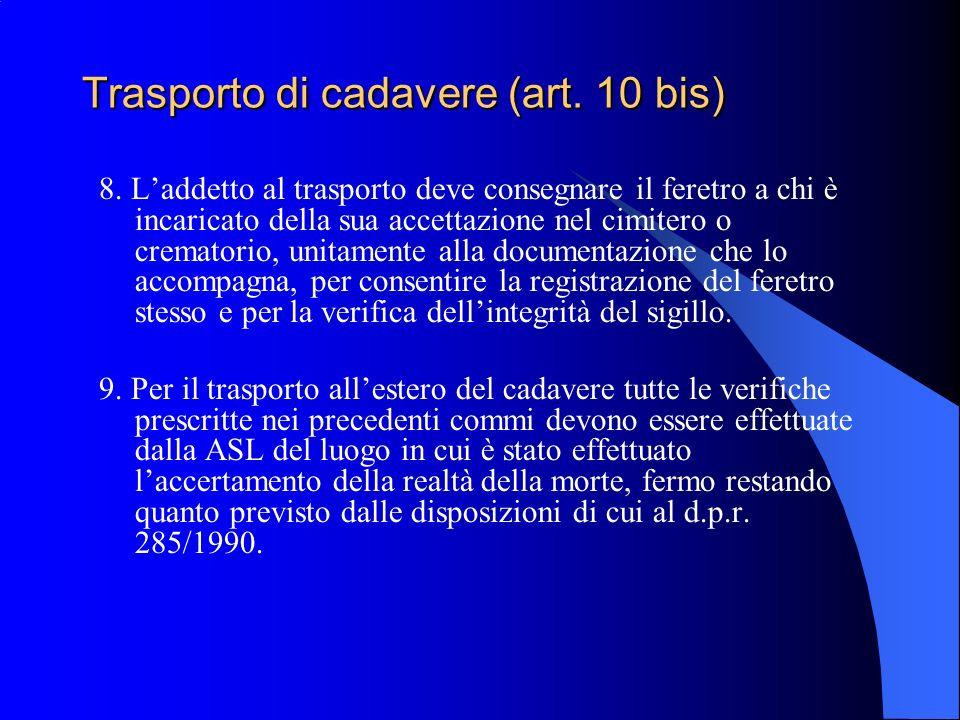 Trasporto di cadavere (art. 10 bis)