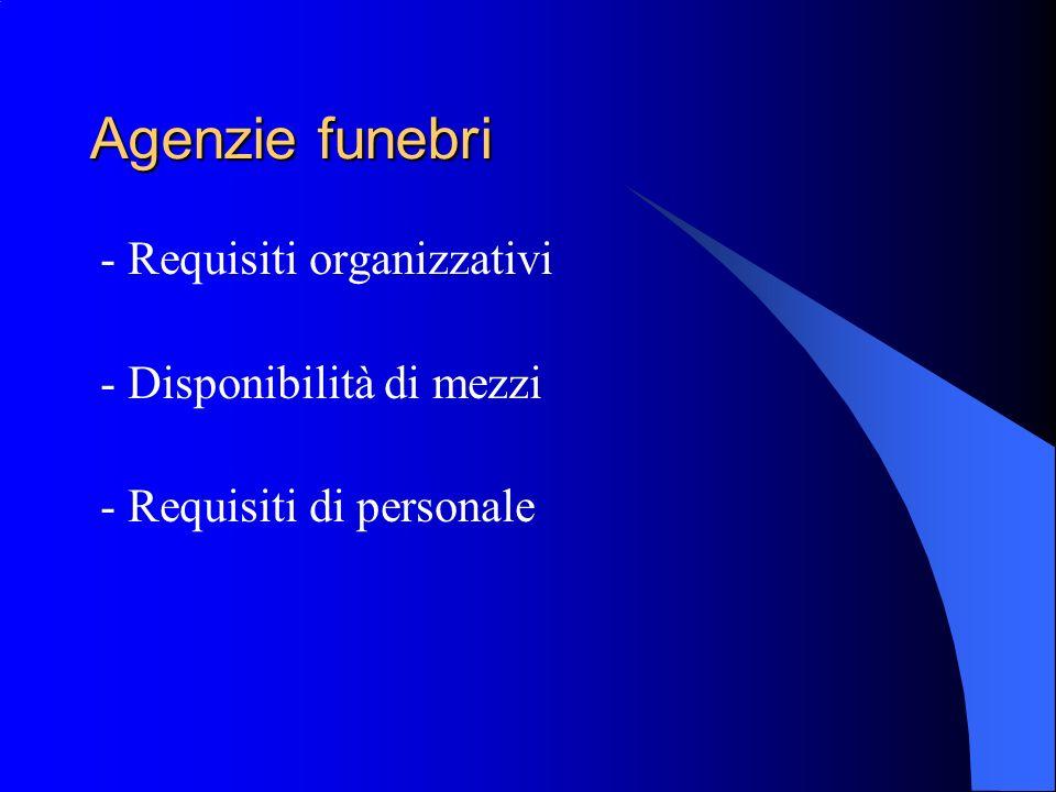 Agenzie funebri - Requisiti organizzativi - Disponibilità di mezzi