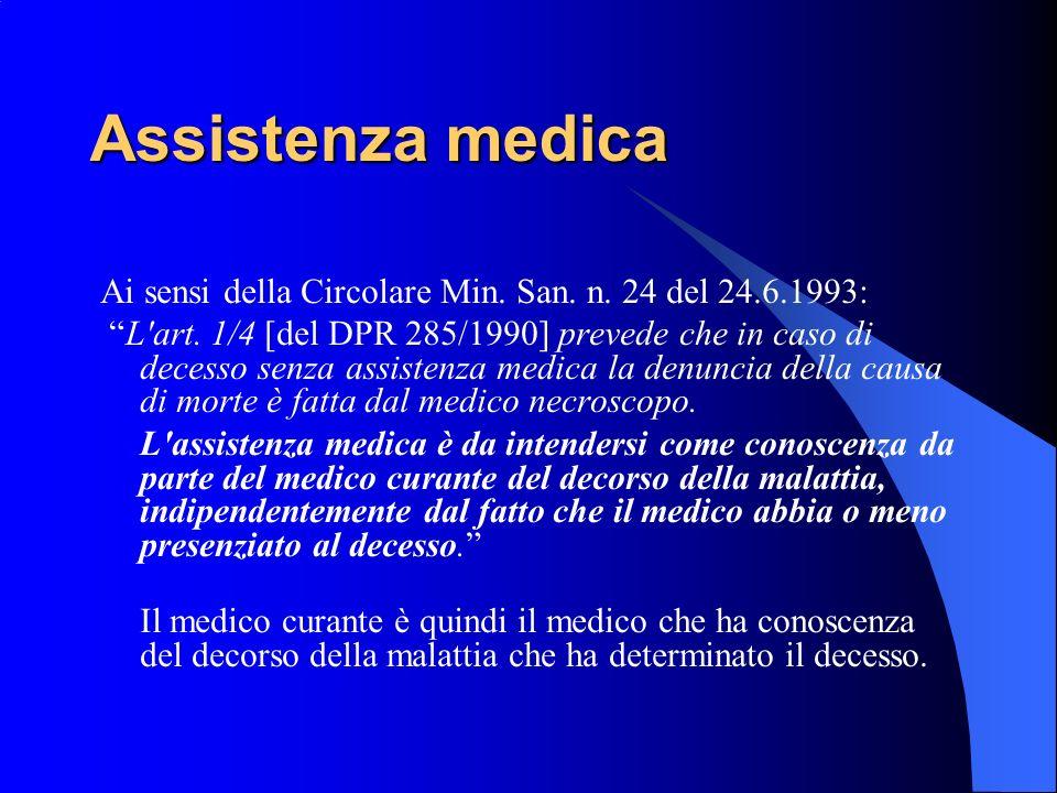 Assistenza medica Ai sensi della Circolare Min. San. n. 24 del 24.6.1993: