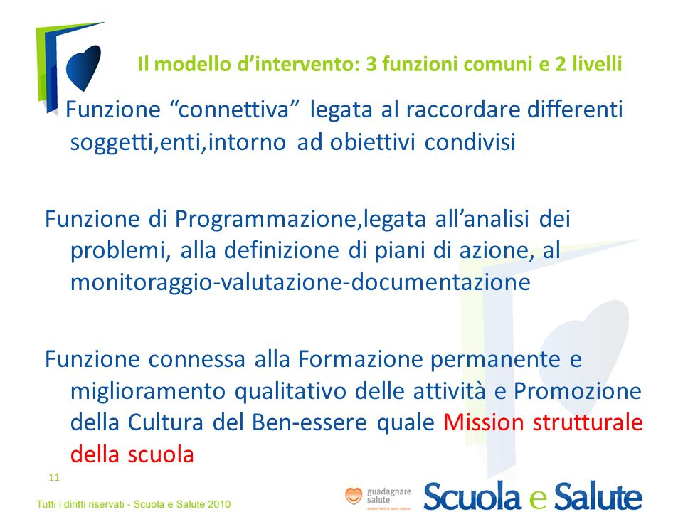 Il modello d'intervento: 3 funzioni comuni e 2 livelli