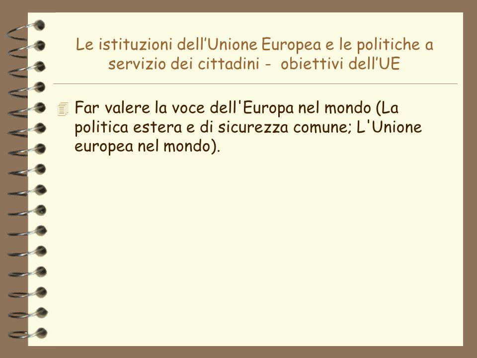 Le istituzioni dell'Unione Europea e le politiche a servizio dei cittadini - obiettivi dell'UE