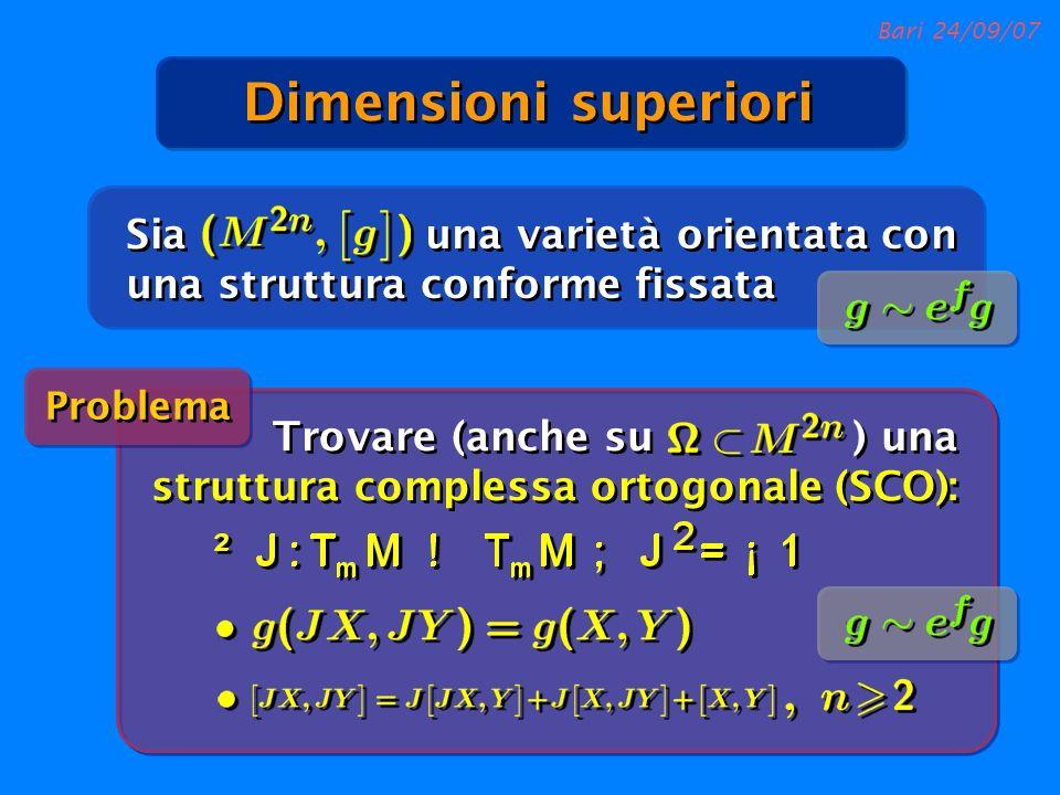 Dimensioni superioriSia una varietà orientata con una struttura conforme fissata. Problema.